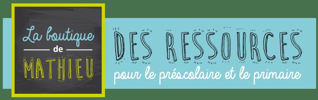 La boutique de Mathieu – Ressources pédagogiques pour les enseignants